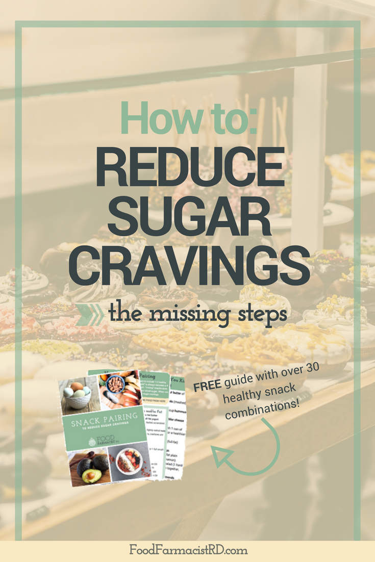 Tired of the endless struggle with your sugar cravings? Food Farmacist RD breaks down the biggest missing step to STOP sugar cravings. Includes a FREE bonus guide with over 30 snack combinations! | Stop Sugar Cravings | Sugar Detox | Low Sugar | Reduce sugar intake |