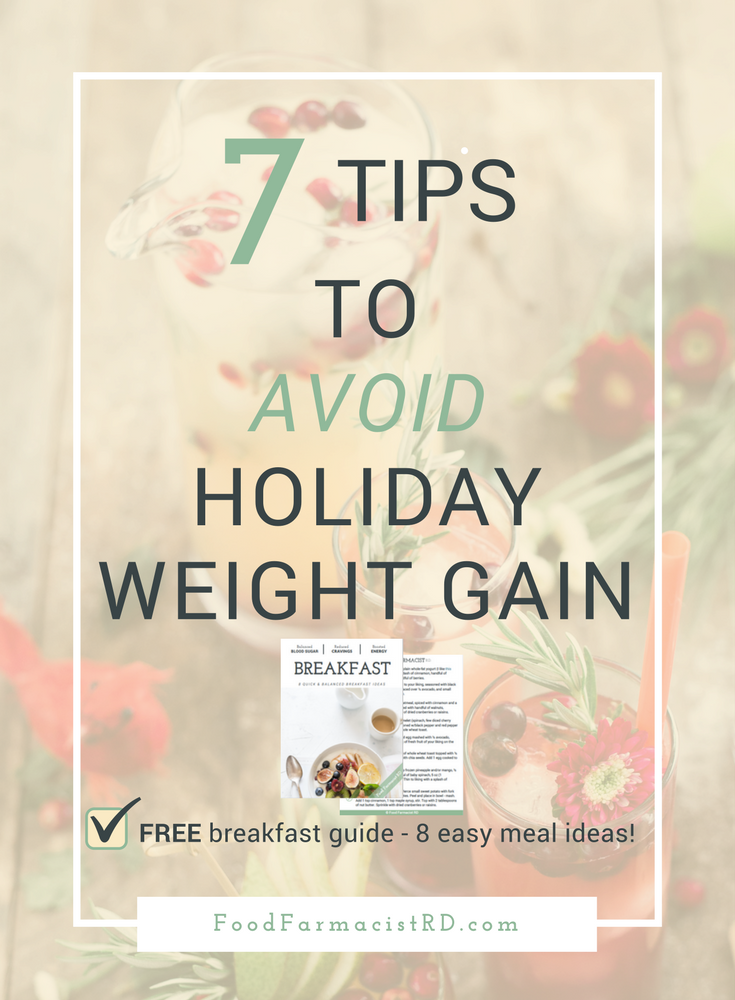 It can be hard to maintain your health goals over the holidays. Find out how you can avoid holiday weight gain during the holidays with these 7 tips! FREE Breakfast Guide Included | New Years Resolution| Healthy Holiday Eating | Healthy Holiday Recipes