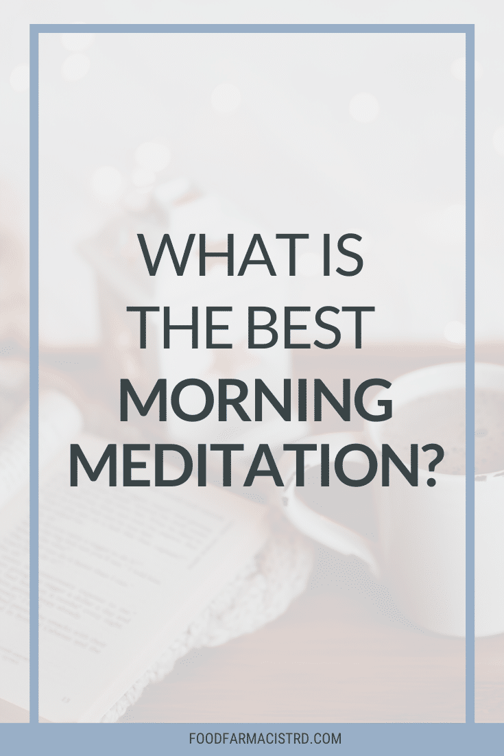 what is the best morning meditation?